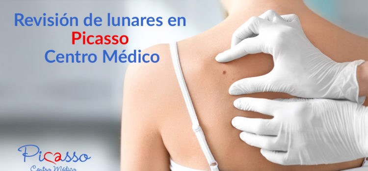 Revisión de lunares en Picasso Centro Médico