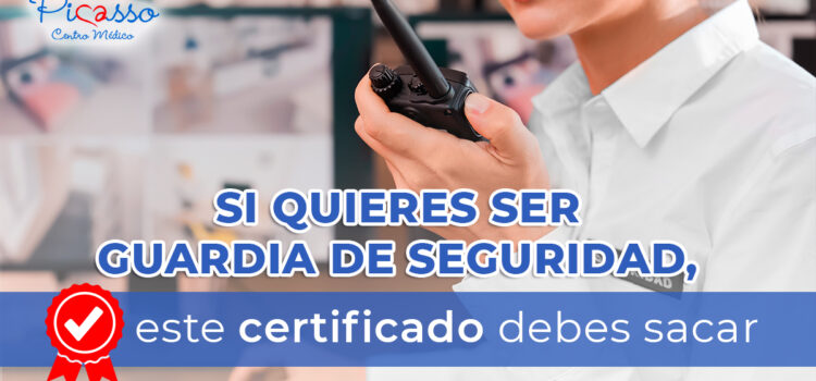 Certificado médico para ser vigilante de seguridad