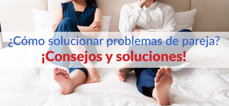 ¿Cómo solucionar problemas de pareja?